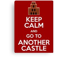 Keep calm and go to another castle Canvas Print