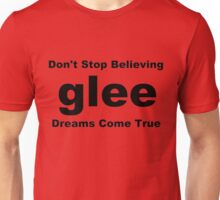 Glee Don't Stop Believing Dreams Come True Unisex T-Shirt