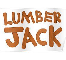LUMBER JACK (lumberjack) quick draw in wooden type Poster