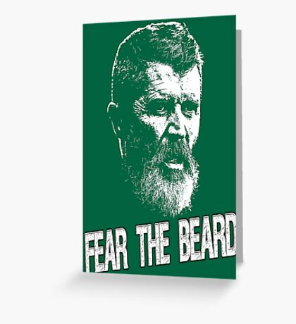 Roy Keane: Fear The Beard Greeting Card