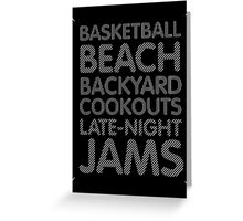 Basketball, Beach, Backyard Cookouts, Late-Night Jams Greeting Card