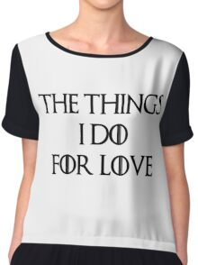"""""""The things I do for love""""  Chiffon Top"""