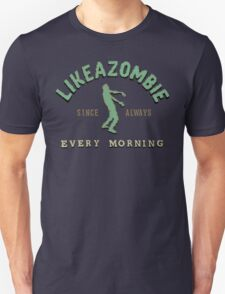 LikeAZombie Unisex T-Shirt