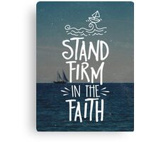 Stand Firm In The Faith Canvas Print