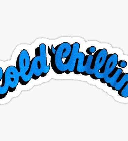 Cold Chillin' Sticker