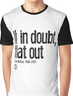 If in doubt, flat out Colin McRae  Graphic T-Shirt