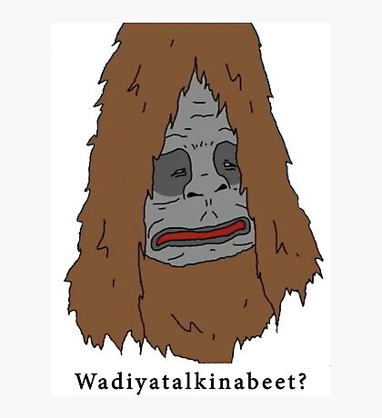 "Sassy the Sasquatch ""Wadiyatalkinabeet?"" Photographic Print"
