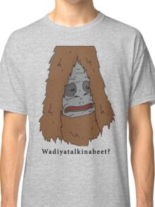 "Sassy the Sasquatch ""Wadiyatalkinabeet?"" Classic T-Shirt"
