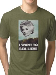 Bea Arthur - I want to Bea-lieve Tri-blend T-Shirt