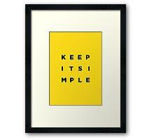 Keep it Simple Framed Print
