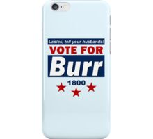 Vote For Burr iPhone Case/Skin