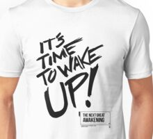 It's Time to Wake Up! Unisex T-Shirt