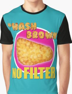 #Hashbrown No Filter - Kimmy Schmidt Graphic T-Shirt