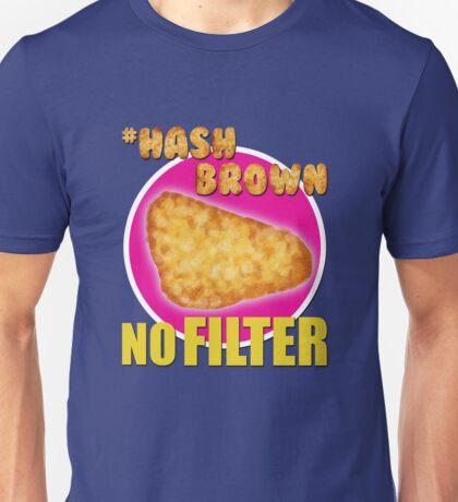 #Hashbrown No Filter - Kimmy Schmidt Unisex T-Shirt