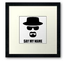 HEISENBERG - Say My Name Framed Print