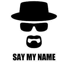 HEISENBERG - Say My Name Photographic Print