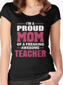 Proud Mom Of A Freaking Awesome Teacher. Women's Fitted Scoop T-Shirt