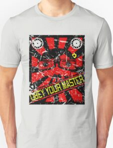 Obey Your Master Unisex T-Shirt
