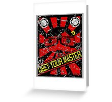 Obey Your Master Greeting Card