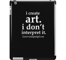 I Create Art... iPad Case/Skin