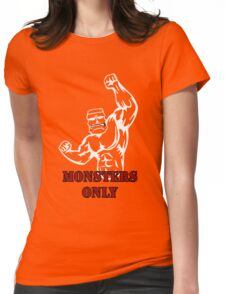 Monsters only gym design Womens Fitted T-Shirt