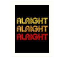 Dazed And Confused - Alright Alright Alright Art Print