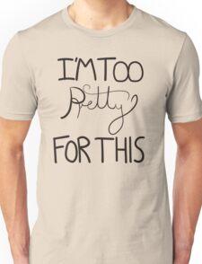 Too pretty (Black) Unisex T-Shirt