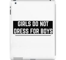GIRLS DONT DRESS FOR BOYS  iPad Case/Skin
