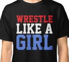 WRESTLE LIKE A GIRL Classic T-Shirt