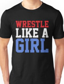 WRESTLE LIKE A GIRL Unisex T-Shirt