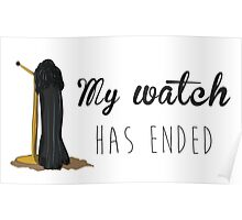Jon Snow My Watch Has Ended Poster