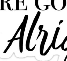 Ariana Grande - We're Gonna Be Alright Sticker