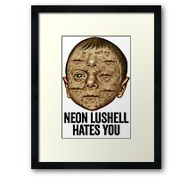 Neon Lushell Hates You Framed Print