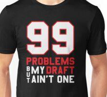99 Problems But My Draft Aint One T-Shirt Fantasy Football Unisex T-Shirt
