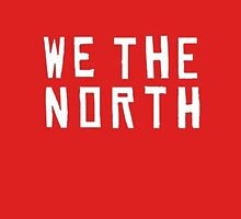 We the North, LETS GO RAPTORS! Classic T-Shirt