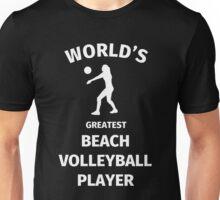 World's Greatest Beach Volleyball Player Unisex T-Shirt