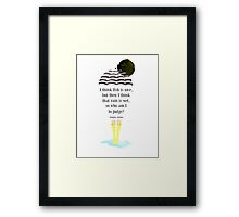I think fish is nice, but then I think that rain is wet, so who am I to judge? Framed Print