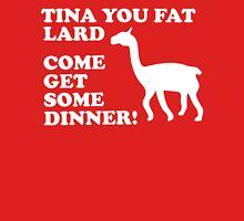 Napoleon Dynamite - Tina You Fat Lard Come Get Some Dinner Unisex T-Shirt