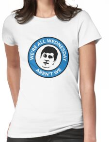 We're all Wednesday Aren't We Womens Fitted T-Shirt