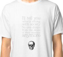 Blame society Classic T-Shirt