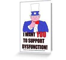 Support Dysfunction Greeting Card
