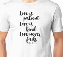 Love is patient, love is kind Unisex T-Shirt