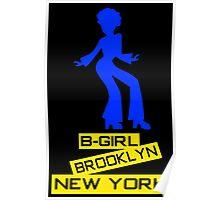 B-GIRL BROOKLYN NEW YORK Poster