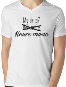 House music is my drug. Mens V-Neck T-Shirt