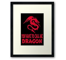 Step Brothers - You Have To Call Me Dragon Framed Print