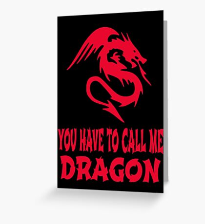 Step Brothers - You Have To Call Me Dragon Greeting Card