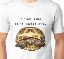 Tortoise - I feel like being tucked away Unisex T-Shirt