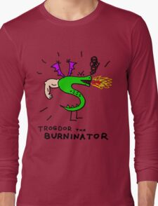 Trogdor, The Burninator Long Sleeve T-Shirt