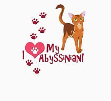 I Love My Abyssinian! Unisex T-Shirt