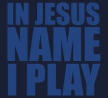 In Jesus Name I Play - Blue Kids Tee